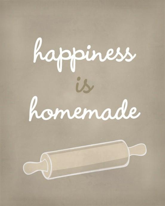 via etsy.com/listing/70349470/happiness-is-homemade-art-print