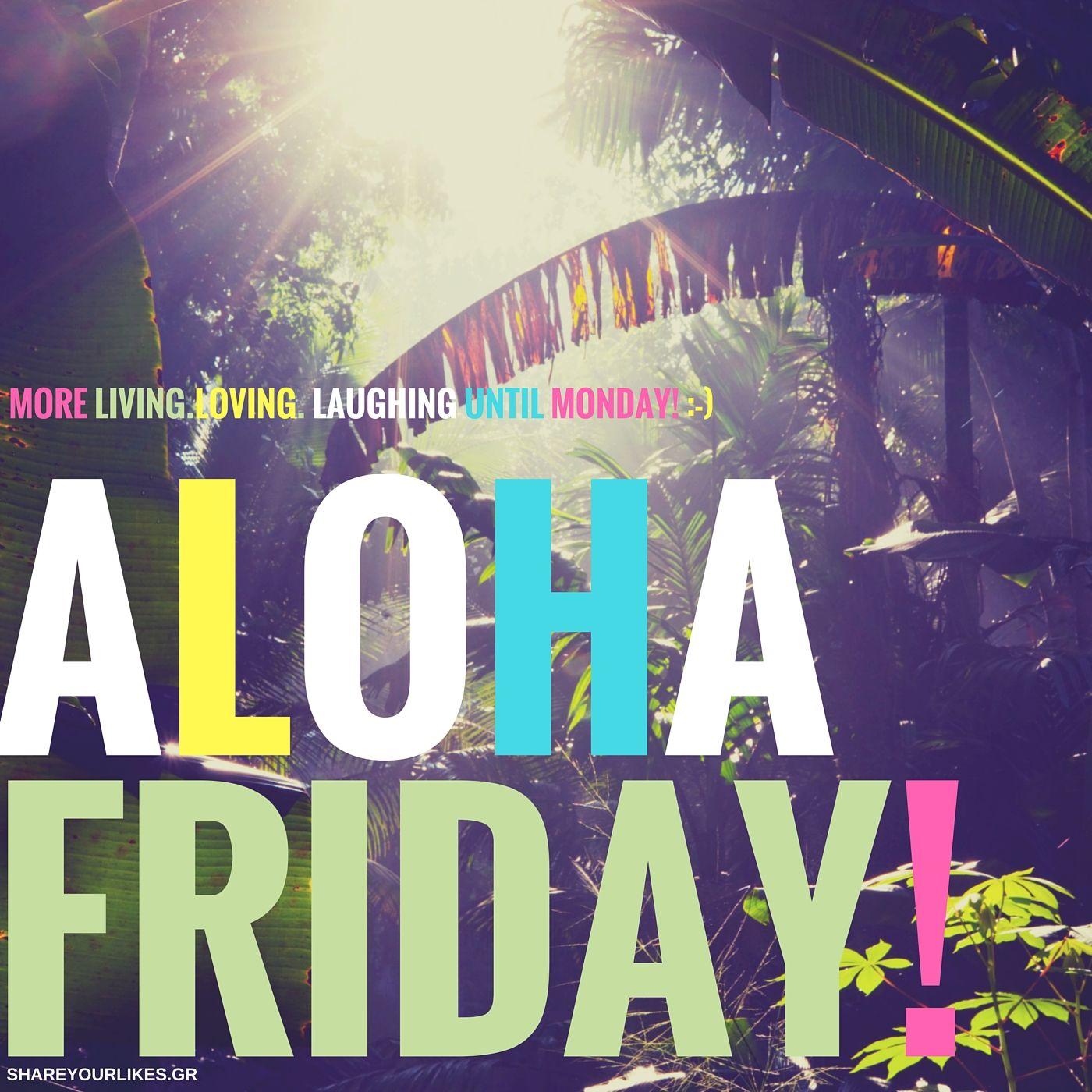 ALOHA - FRIDAY